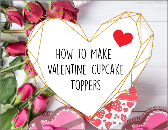 Free Valentine Cupcake Toppers